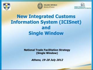 New Integrated Customs Information System ( ICISnet) and Single Window
