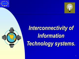 Interconnectivity of Information Technology systems.