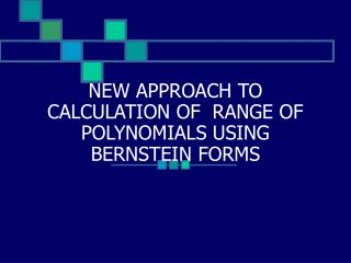 NEW APPROACH TO CALCULATION OF  RANGE OF POLYNOMIALS USING BERNSTEIN FORMS