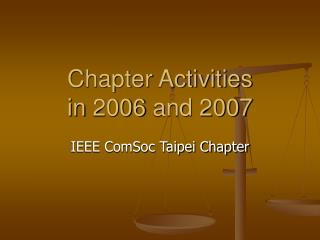 Chapter Activities  in 2006 and 2007