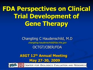 FDA Perspectives on Clinical Trial Development of  Gene Therapy