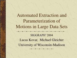 Automated Extraction and Parameterization of Motions in Large Data Sets