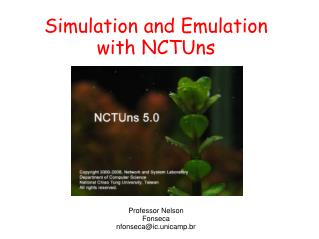 Simulation and Emulation with NCTUns