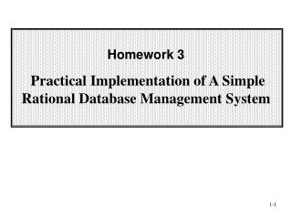 Homework 3 Practical Implementation of A Simple Rational Database Management System