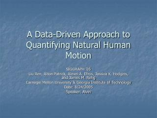 A Data-Driven Approach to Quantifying Natural Human Motion