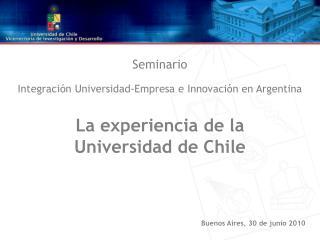 Seminario Integración Universidad-Empresa e Innovación en Argentina La experiencia de la
