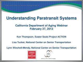 Understanding Paratransit Systems California Department of Aging Webinar February 27, 2013