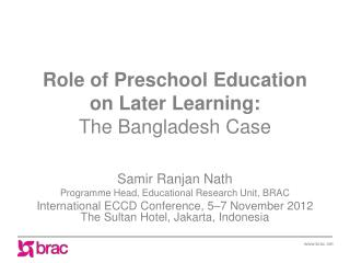 Role of Preschool Education on Later Learning: The Bangladesh Case