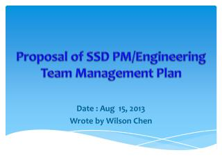 Proposal of SSD PM/Engineering  Team Management Plan