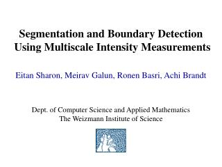 Segmentation and Boundary Detection Using Multiscale Intensity Measurements
