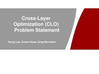 Cross-Layer Optimization (CLO)  Problem Statement