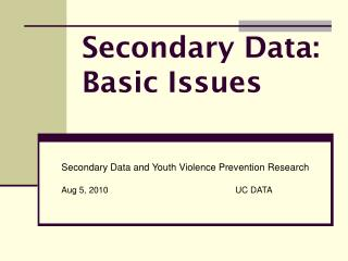 Secondary Data: Basic Issues