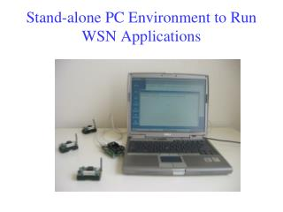 Stand-alone PC Environment to Run WSN Applications