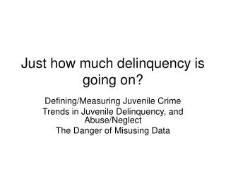 Just how much delinquency is going on?