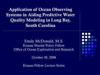 Emily McDonald, M.S. Knauss Marine Policy Fellow Office of Ocean Exploration and Research