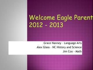 Grace Nanney – Language Arts  Alex Glass – NC History and Science Jim Cox - Math