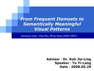 From Frequent Itemsets to Semantically Meaningful Visual Patterns