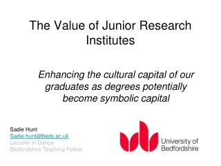 The Value of Junior Research Institutes