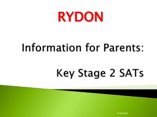 Information for  Parents: Key Stage 2 SATs