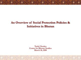 An Overview of Social Protection Policies & Initiatives in Bhutan