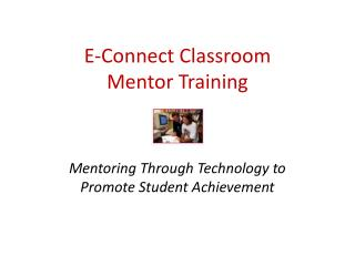 E-Connect Classroom  Mentor Training