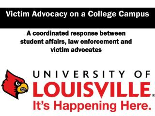A coordinated response between  student affairs, law enforcement and  victim advocates