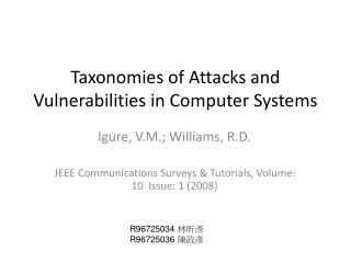 Taxonomies of Attacks and Vulnerabilities in Computer Systems