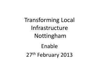 Transforming Local Infrastructure  Nottingham