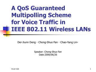 Der-Jiunn Deng 、 Chong-Shuo Fan 、 Chao-Yang Lin  Speaker: Chong-Shuo Fan Date:2006/06/26