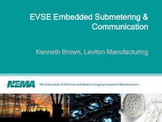 EVSE Embedded Submetering & Communication Kenneth Brown, Leviton Manufacturing