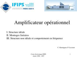 Amplificateur op rationnel  I. Structure id ale II. Montages lin aires III. Structure non id ale et comportement en fr q
