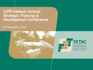 CIPD Ireland: Annual Strategic Training & Development Conference 24 November 2003