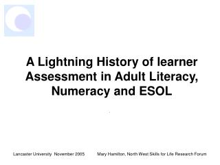 A Lightning History of learner Assessment in Adult Literacy, Numeracy and ESOL