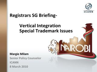 Registrars SG Briefing- 	Vertical Integration 	Special Trademark Issues