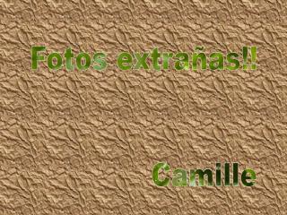 Fotos extra as                 Camille