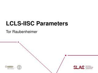 LCLS-IISC  Parameters