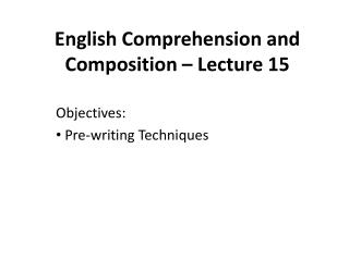 English Comprehension and Composition – Lecture 15