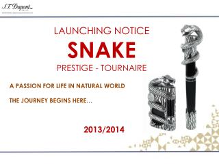 LAUNCHING NOTICE SNAKE PRESTIGE - TOURNAIRE