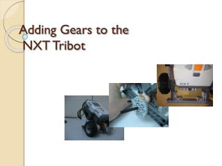 Adding Gears to the  NXT Tribot