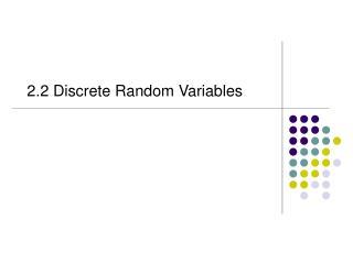 2.2 Discrete Random Variables
