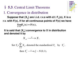 §  5.3 . Central Limit Theorems 1. Convergence in distribution