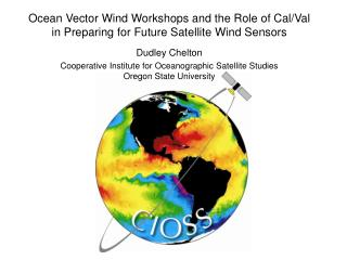 Ocean Vector Wind Workshops and the Role of Cal/Val