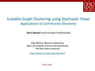 Scalable Graph Clustering using Stochastic Flows Applications to Community Discovery