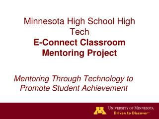 Minnesota High School High Tech E-Connect Classroom Mentoring Project
