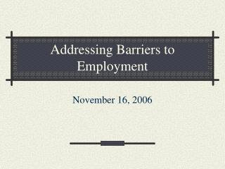 Addressing Barriers to Employment