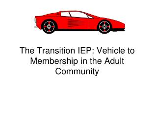 The Transition IEP: Vehicle to Membership in the Adult Community