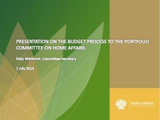 PRESENTATION ON THE BUDGET PROCESS TO THE PORTFOLIO COMMITTEE ON HOME AFFAIRS