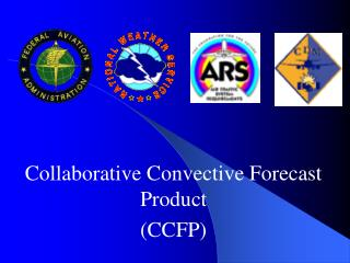 Collaborative Convective Forecast Product  (CCFP)