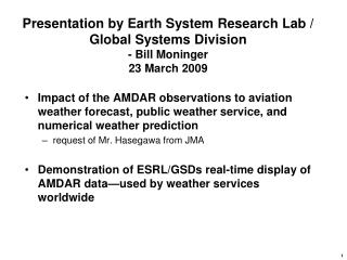Presentation by Earth System Research Lab / Global Systems Division - Bill Moninger 23 March 2009