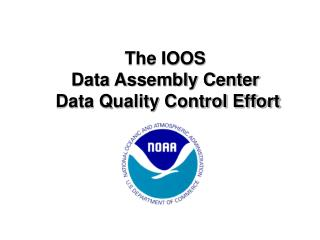 The IOOS  Data Assembly Center  Data Quality Control Effort